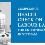 Compliance Health Check on the Labour Laws for Enterprises in Vietnam